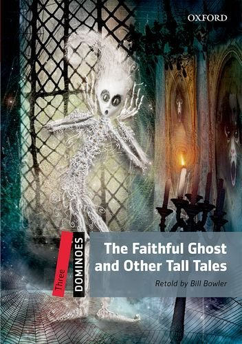Dominoes: Three: The Faithful Ghost and Other Tall Tales por Bill Bowler