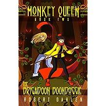 The Brigadoon Boondoggle: Monkey Queen Book Two (English Edition)