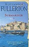 Submariner by Alexander Fullerton (2009-05-07)