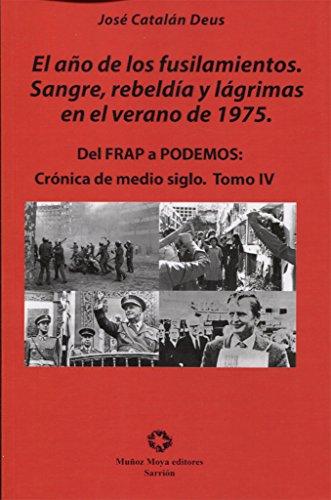 DEL FRAP A PODEMOS IV, EL AÑOS DE LOS FUSILAMIENTOS (Ensayo)