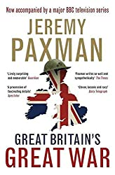 [(Great Britain's Great War : A Sympathetic History of Our Gravest Folly)] [By (author) Jeremy Paxman] published on (October, 2013)