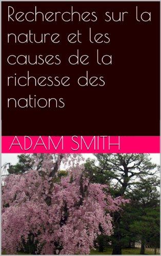 Recherches sur la nature et les causes de la richesse des nations
