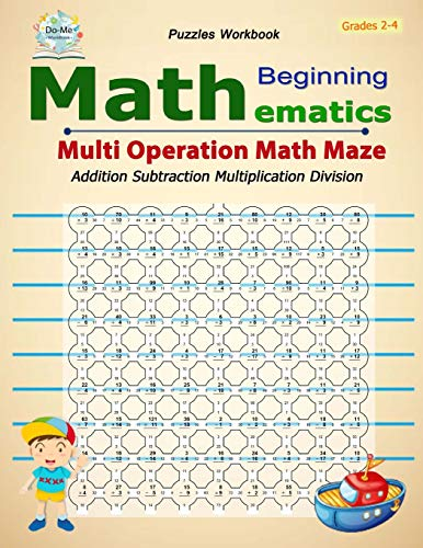 Multi Operation Math Maze: Mathematics Book Puzzles, Hidden by math problems, Addition Subtraction Multiplication Division, Student Workbook Large size, Children's Books Grades 2-4 Division Dome
