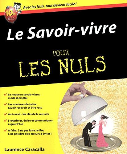 Le Savoir-vivre Pour les Nuls par Laurence CARACALLA
