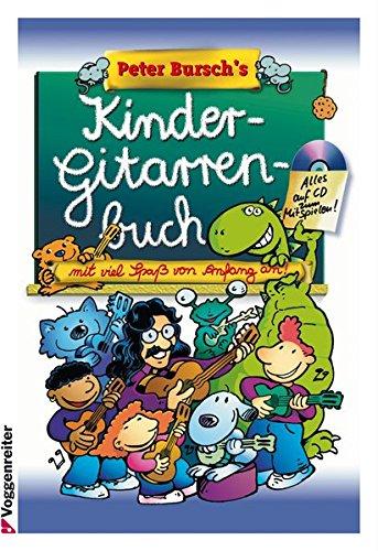 Peter Burschs Kinder-Gitarrenbuch: Mit viel Spaß von Anfang an!, (inkl. CD)