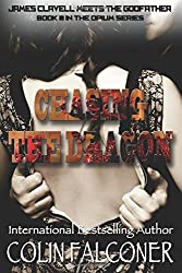 Chasing the Dragon: book III in the Opium Series by Colin Falconer (2013-11-12)