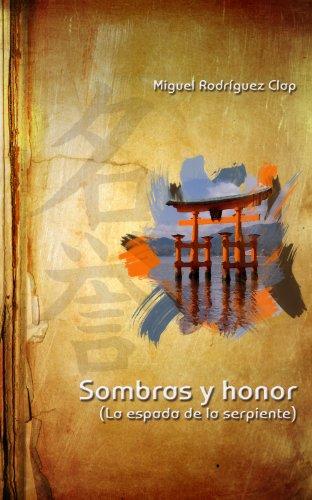 Sombras y honor (La espada de la serpiente) (Los Dones de Amaterasu nº 1) por Miguel Rodríguez Clap