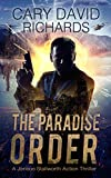 The Paradise Order: A Jenson Stallworth Action Thriller (The Jenson Stallworth Trilogy Book 1)