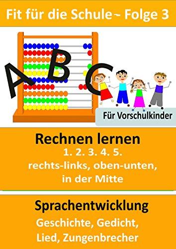 Fit für die Schule - Folge 3: Für Vorschulkinder - Rechnen lernen (1. 2. 3. 4. 5., rechts-links, oben-unten, in der Mitte) –Sprachentwicklung (Geschichte, Gedicht, Zungenbrecher) (Zahlen Link)