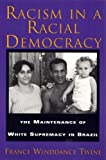 Racism in a Racial Democracy: Maintenance of White Supremacy in Brazil