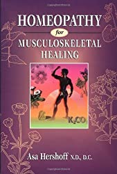 Homeopathy for Musculoskeletal Healing by Asa Hershoff (Dec 17 1996)