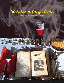 Relatos a fuego lento de [Niñirola, Fuensanta, Carmen Barrachina, Antonio Briones Torres
