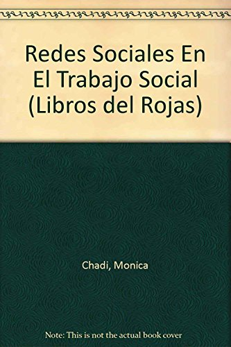 Descargar Libro Redes sociales en el trabajo social (Libros del Rojas) de Monica Chadi