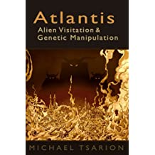 Atlantis, Alien Visitation and Genetic Manipulation (English Edition)