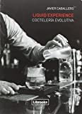 Liquid Experience - Coctelería evolutiva (Cooking Librooks)