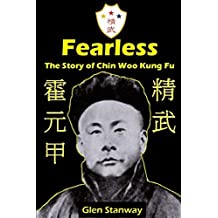 Fearless: The Story of Chin Woo Kung Fu by Glen Stanway (2013-01-29)