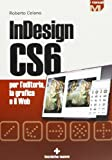 InDesign CS6 per l'editoria, la grafica e il web