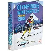 Olympische Winterspiele 2018 Pyeongchang: Das offizielle EUROSPORT-Buch
