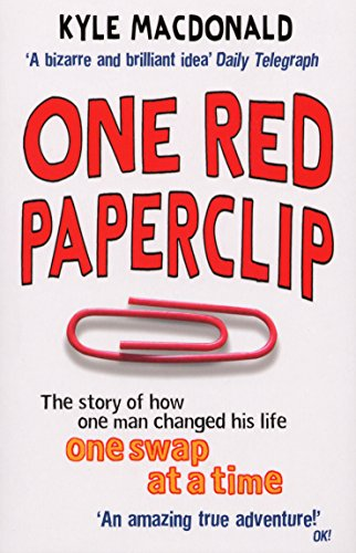 One Red Paperclip: The story of how one man changed his life one swap at a time: The Story of How One Man Changed His Liofe One Swap at a Time por Kyle MacDonald