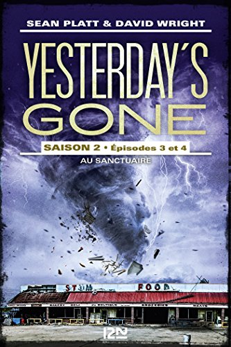 Yesterday's gone T2-ep 3 et 4 - Au sanctuaure - Sean Platt & David Wright