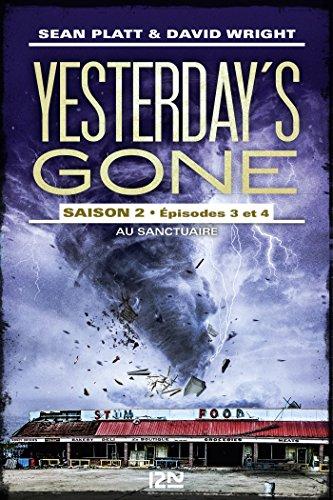 Yesterday's gone T2-ep 3 et 4 - Au sanctuaure - Sean Platt & David Wright