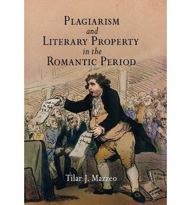 [(Plagiarism and Literary Property in the Romantic Period)] [Author: Tilar J. Mazzeo] published on (October, 2006)