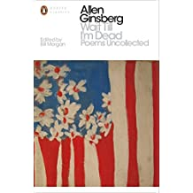 Wait Till I'm Dead: Poems Uncollected (Penguin Modern Classics) by Allen Ginsberg (2016-02-25)