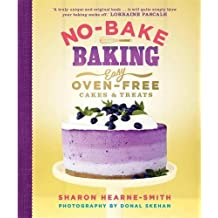 No-Bake Baking: Easy, Oven-Free Cakes and Treats