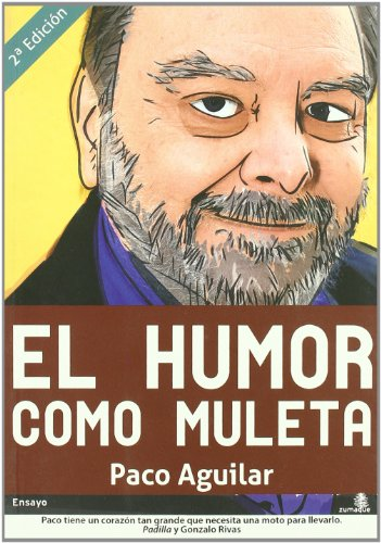 El humor como muleta/The humor as a crutch por Paco Aguilar