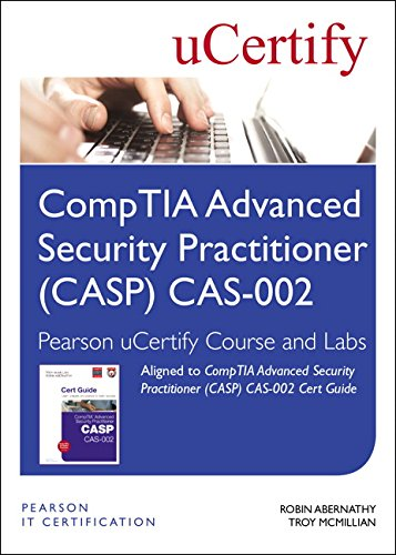 Comptia Advanced Security Practitioner (Casp) Cas-002 Pearson Ucertify Course and Labs por Robin Abernathy