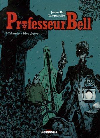 Professeur Bell, Tome 5 : L'Irlande à bicyclette de Joann Sfar (14 juin 2006) Album