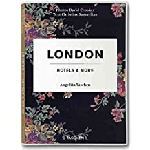 [London, Hotels and More] (By: Angelika Taschen) [published: January, 2007]