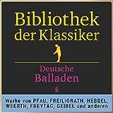 Deutsche Balladen, Teil 6 (Bibliothek der Klassiker)