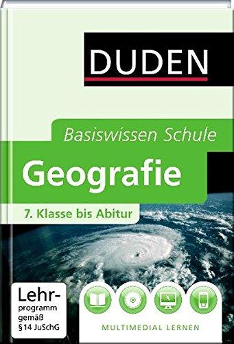 Duden. Basiswissen Schule. Geografie: 7. Klasse bis Abitur