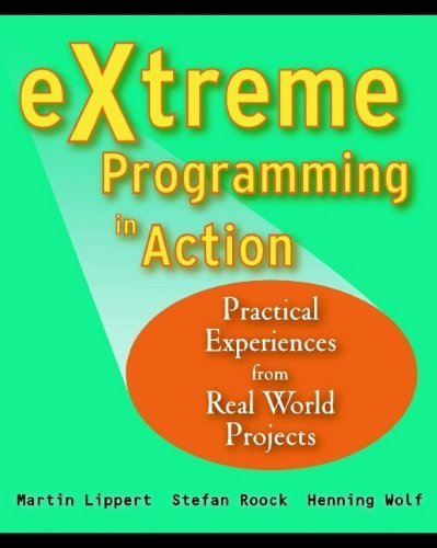 eXtreme Programming in Action: Practical Experiences from Real World Projects 1st edition by Lippert, Martin, Roock, Stephen, Wolf, Henning (2002) Taschenbuch