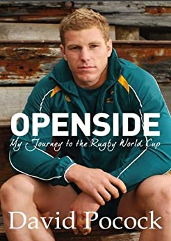 Openside: The David Pocock Story-My Journey To The Rugby World Cup par [Pocock, David]