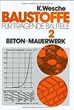 Baustoffe für tragende Bauteile, Bd.2, Beton, Mauerwerk (Nichtmetallisch-anorganische Stoffe) -