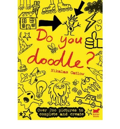 [(Do You Doodle?)] [ By (author) Nikalas Catlow, Illustrated by Nikalas Catlow ] [October, 2005]