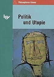 Philosophieren können: Politik und Utopie: Staatsphilosophie. Schülerbuch