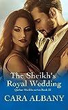 The Sheikhs Royal Wedding (Qazhar Sheikhs series Book 22)