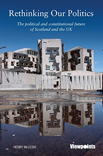 Rethinking Our Politics: The political and constitutional future of Scotland and the UK (Viewpoints) por Henry McLeish