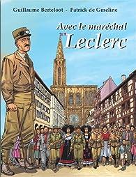 Avec le Maréchal Leclerc - Patrick de Gmeline