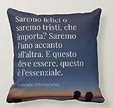 Pillow pillow Cuscino Personalizzato 40X40 Frase Citazione Gabriele D'ANNUNZIO Frase d'Amore SAREMO Felici SAREMO Tristi Che Importa. Idea Regalo