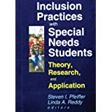 Inclusion Practices with Special Needs Students: Education, Training, and Application (Monograph Published Simultaneously As Special Services in the Schools, 2)
