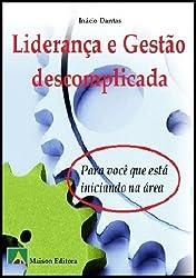 Liderança e Gestão descomplicada (Motivação e Autoajuda Livro 1) (Portuguese Edition)