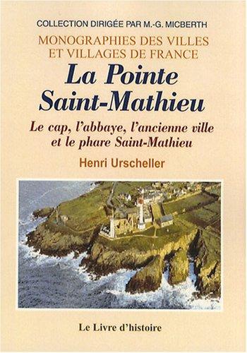 La Pointe Saint-Mathieu : Le cap, l'...