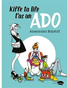 vignette de 'Kiffe ta life, t'as un ado (Alexandra Brijatoff)'