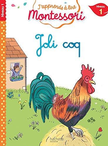Joli coq, niveau 1 - J'apprends à lire Montessori par Charlotte Jouenne
