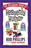 Telecharger Livres The Hilarious Book of Heavenly Humor Inspirational Jokes Quotes and Cartoons (PDF,EPUB,MOBI) gratuits en Francaise