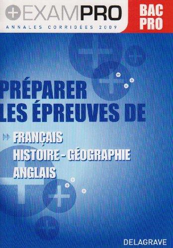Exam Pro Plus 2009 Français/Histoire-Geographie/Anglais Bac Pro